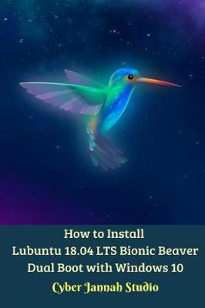 How to Install Lubuntu 18.04 LTS Bionic Beaver Dual Boot with Windows 10 - Cyber Jannah Studio
