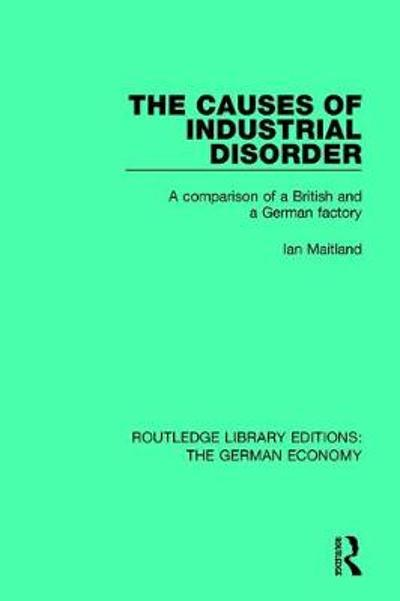 The Causes of Industrial Disorder - Ian Maitland