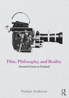 Film, Philosophy, and Reality - Nathan Andersen