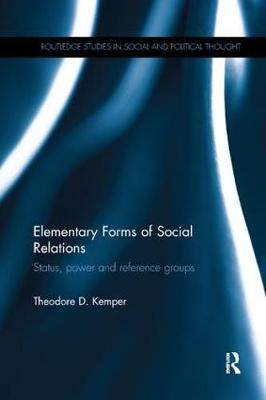 Elementary Forms of Social Relations - Theodore D  Kemper