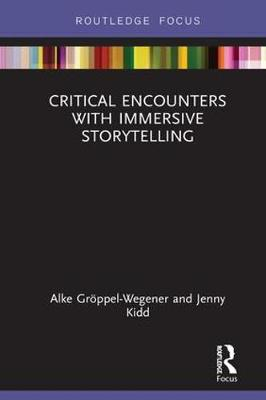 Critical Encounters with Immersive Storytelling - A. C. Groppel-Wegener