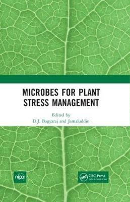 Microbes for Plant Stress Management - D.J. Bagyaraj