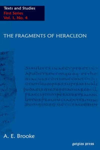 The Fragments of Heracleon - A. Brooke