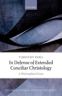In Defense of Extended Conciliar Christology - Timothy Pawl