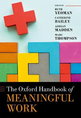 The Oxford Handbook of Meaningful Work - Ruth Yeoman