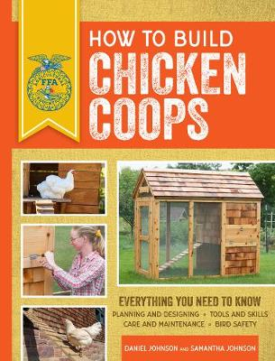 How to Build Chicken Coops - Samantha Johnson