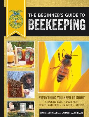 The Beginner's Guide to Beekeeping - Samantha Johnson