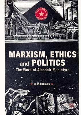 Marxism, Ethics and Politics - John Gregson