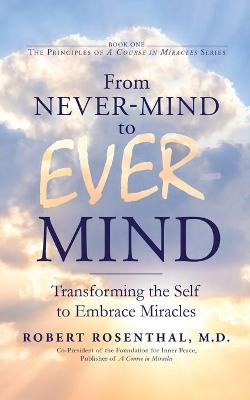 From Never-Mind to Ever-Mind - Robert Rosenthal