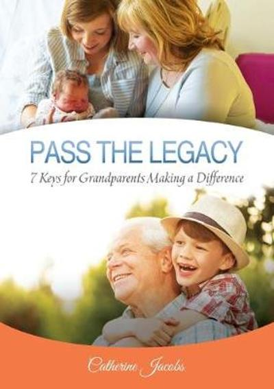 Pass the Legacy - Catherine Jacobs