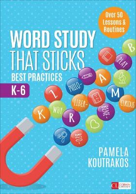 Word Study That Sticks - Pamela A Koutrakos