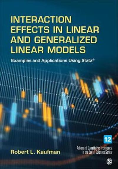 Interaction Effects in Linear and Generalized Linear Models - Robert L. Kaufman