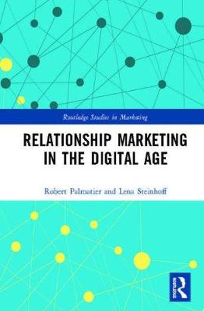 Relationship Marketing in the Digital Age - Robert W. Palmatier