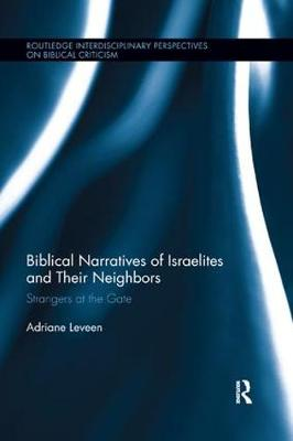 Biblical Narratives of Israelites and their Neighbors - Adriane Leveen