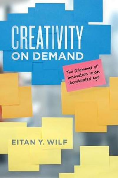 Creativity on Demand - Eitan Y Wilf