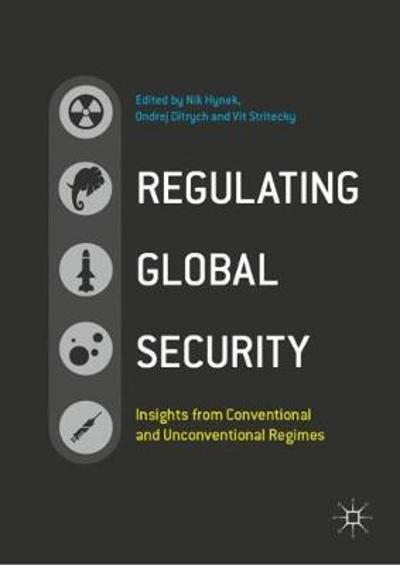Regulating Global Security - Nik Hynek