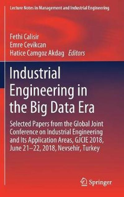 Industrial Engineering in the Big Data Era - Fethi Calisir