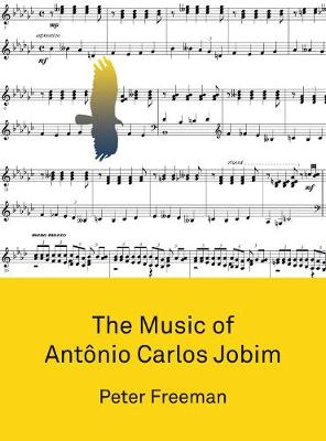 The Music of Antonio Carlos Jobim - Peter Freeman