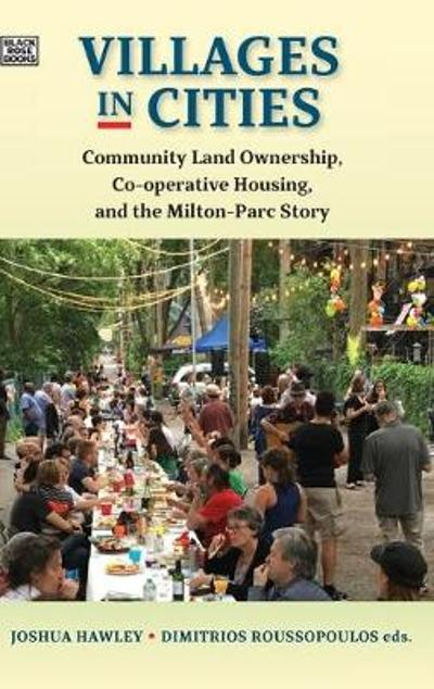Villages in Cities - Community Land Ownership and Cooperative Housing in Milton Parc and Beyond - Joshua Hawley