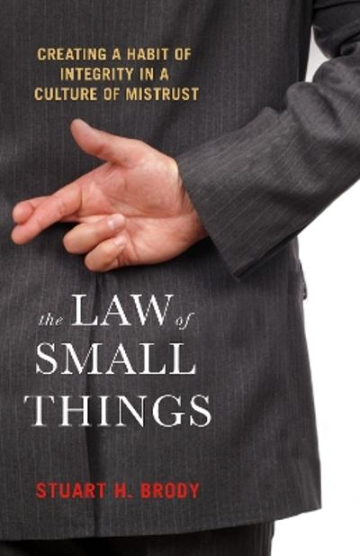 The Law Of Small Things - Stuart H. Brody