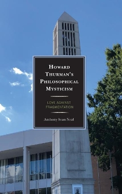 Howard Thurman's Philosophical Mysticism - Anthony Sean Neal
