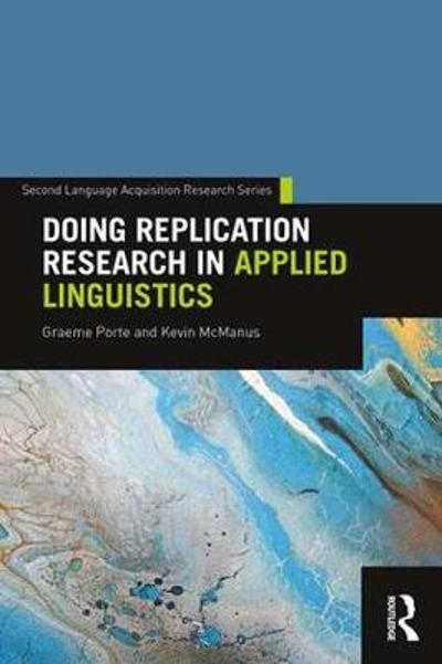 Doing Replication Research in Applied Linguistics - Graeme Porte