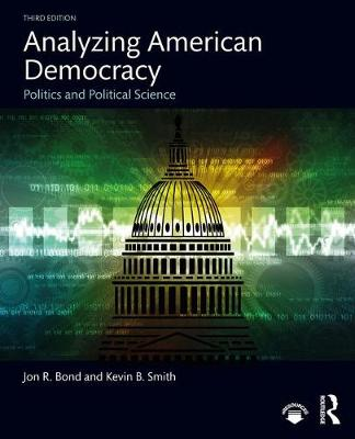 Analyzing American Democracy - Jon R. Bond