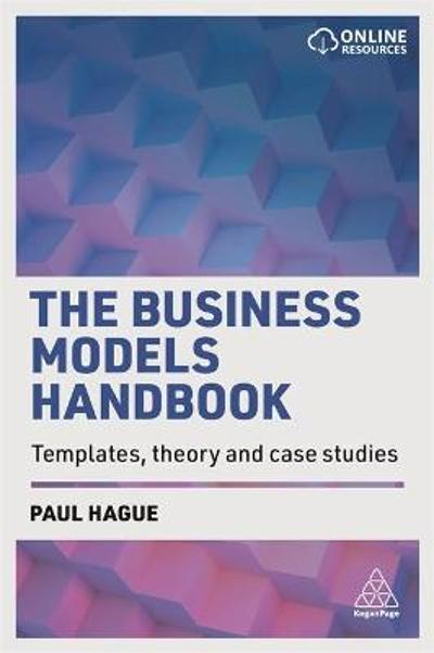 The Business Models Handbook - Paul Hague