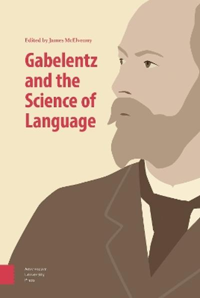 Gabelentz and the Science of Language - James McElvenny