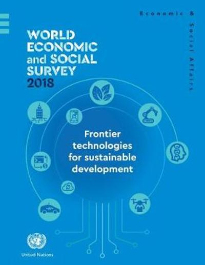 World economic and social survey 2018 - United Nations: Department of Economic and Social Affairs