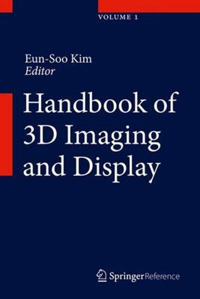 Handbook of 3D Imaging and Display - Eun-Sook Kim