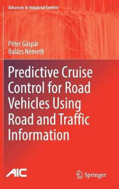 Predictive Cruise Control for Road Vehicles Using Road and Traffic Information - Peter Gaspar