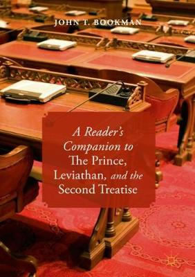A Reader's Companion to The Prince, Leviathan, and the Second Treatise - John T. Bookman