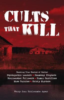 Cults that Kill - Wendy Joan Biddlecombe Agsar