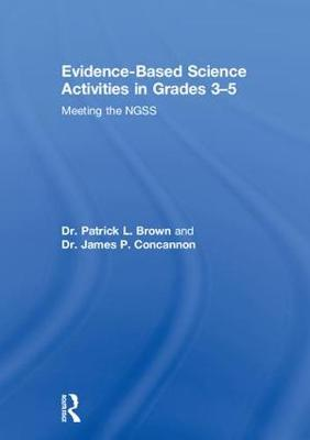 Evidence-Based Science Activities in Grades 3-5 - Patrick Brown