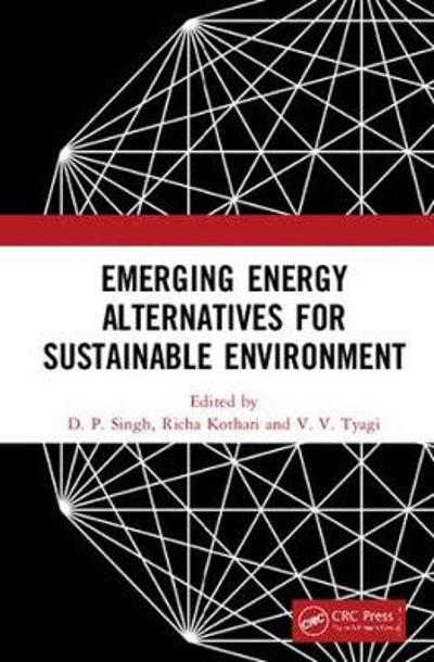 Emerging Energy Alternatives for Sustainable Environment - D. P. Singh