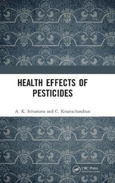 Health Effects of Pesticides - A. K. Srivastava