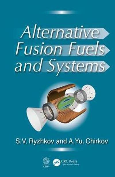 Alternative Fusion Fuels and Systems - Sergei V. Ryzhkov