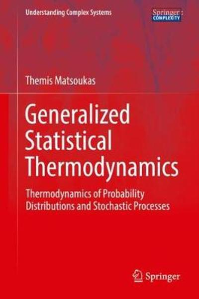 Generalized Statistical Thermodynamics - Themis Matsoukas