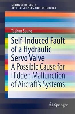 Self-Induced Fault of a Hydraulic Servo Valve - Taehun Seung