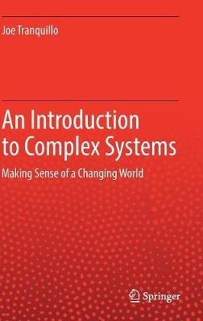 An Introduction to Complex Systems - Joe Tranquillo