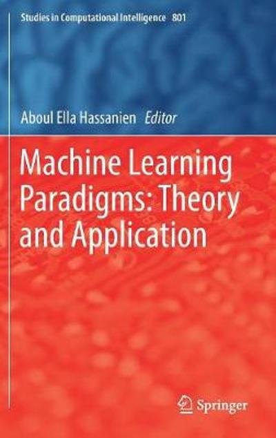 Machine Learning Paradigms: Theory and Application - Aboul Ella Hassanien