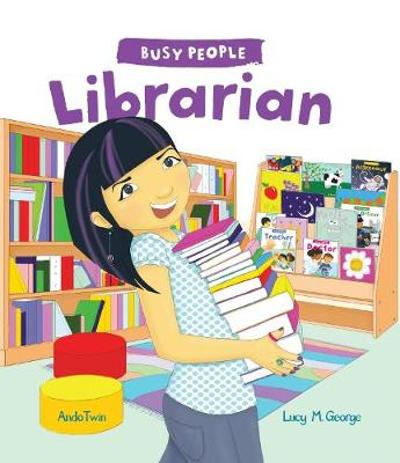 Busy People: Librarian - Lucy M. George