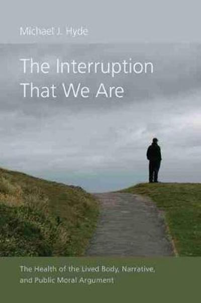 The Interruption That We Are - Michael J. Hyde