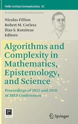 Algorithms and Complexity in Mathematics, Epistemology, and Science - Nicolas Fillion
