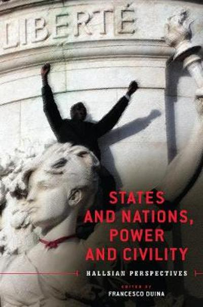 States and Nations, Power and Civility - Francesco Duina