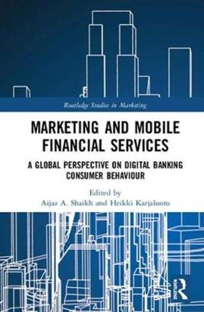 Marketing and Mobile Financial Services - Aijaz A. Shaikh