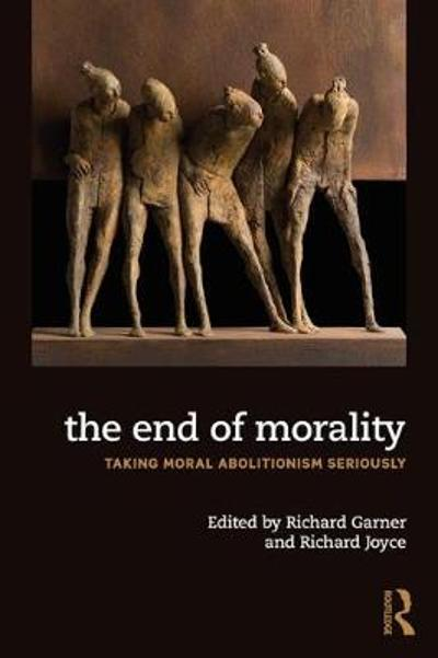 The End of Morality - Richard Joyce