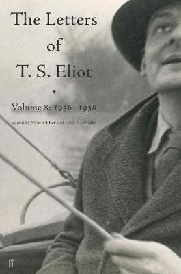 Letters of T. S. Eliot Volume 8 - T. S. Eliot