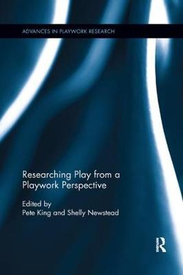 Researching Play from a Playwork Perspective - Pete King